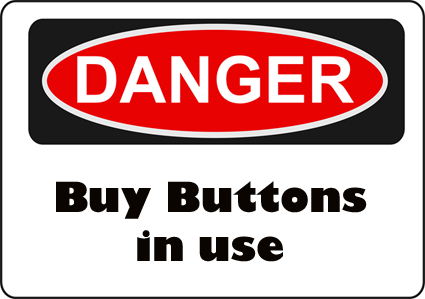 Danger - Buy Buttons in use